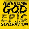 awesome God EPIC Gen