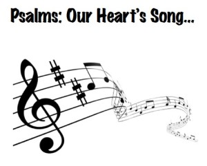 Psalm our hearts song
